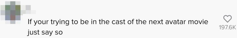 如果你想當下一部阿凡達電影的角色便直接說(圖片來源:kinsey_dixon@tiktok截圖)